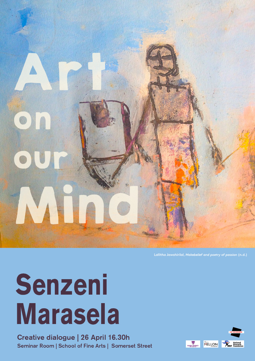 An Art on our Mind Creative Dialogue with Senzeni Marasela.